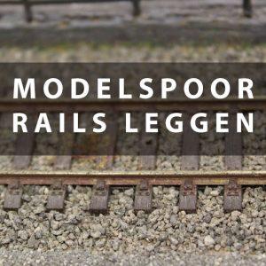 modelspoor rails leggen